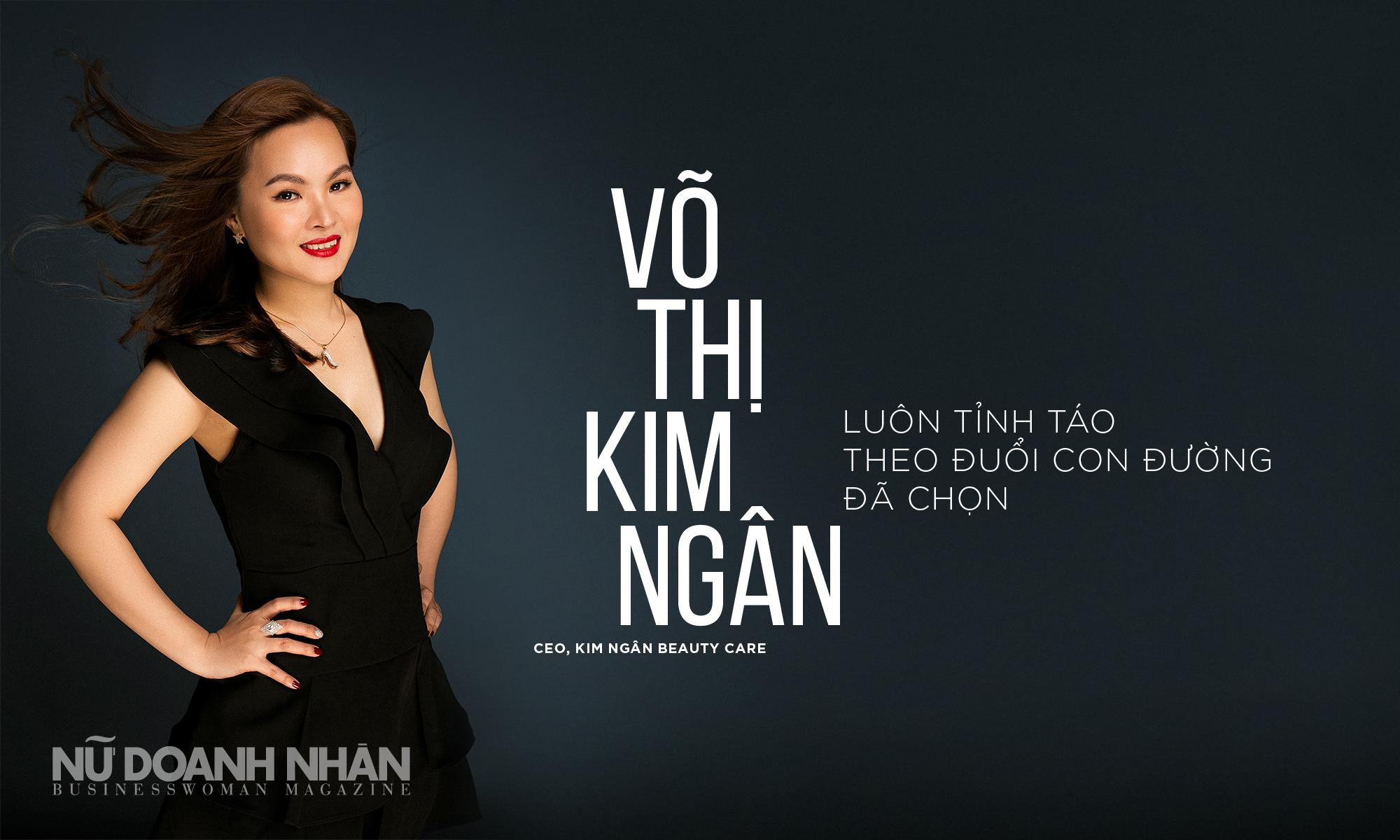 CEO Kim Ngân Beauty Care, Võ Thị Kim Ngân: Luôn tỉnh táo theo đuổi con đường đã chọn