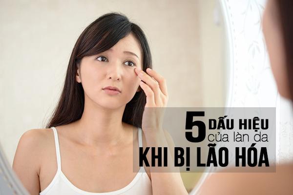 5 dấu hiệu của làn da khi bị lão hóa